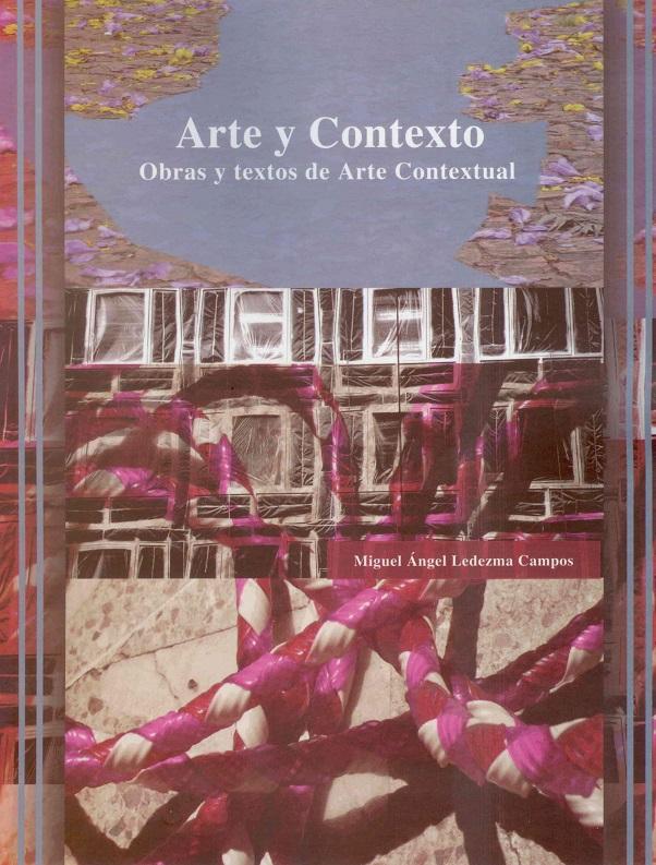 Arte Y Contexto. Obras Y Textos De Arte Contextual