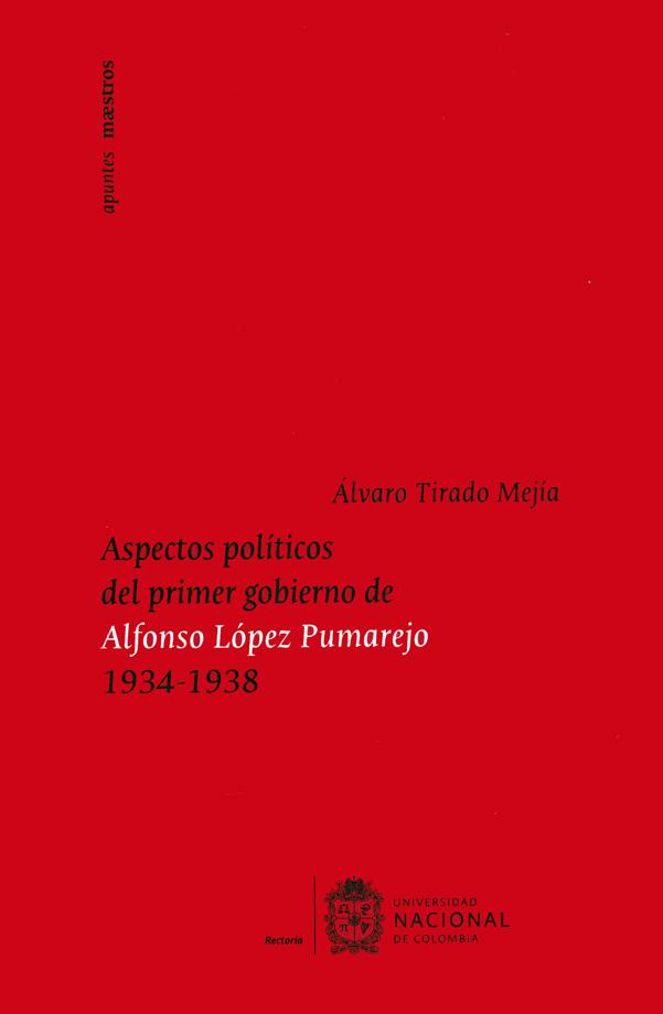 Aspectos políticos del primer góbierno de Alfonso López Pumarejo 1934-1938