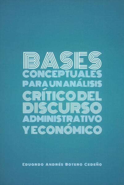 Bases conceptuales para un análisis crítico del discurso administrativo y económico