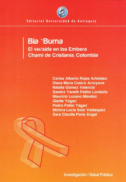 Bia 'Buma: El VIH/sida en los Embera Chami de Cristianía, Colombia