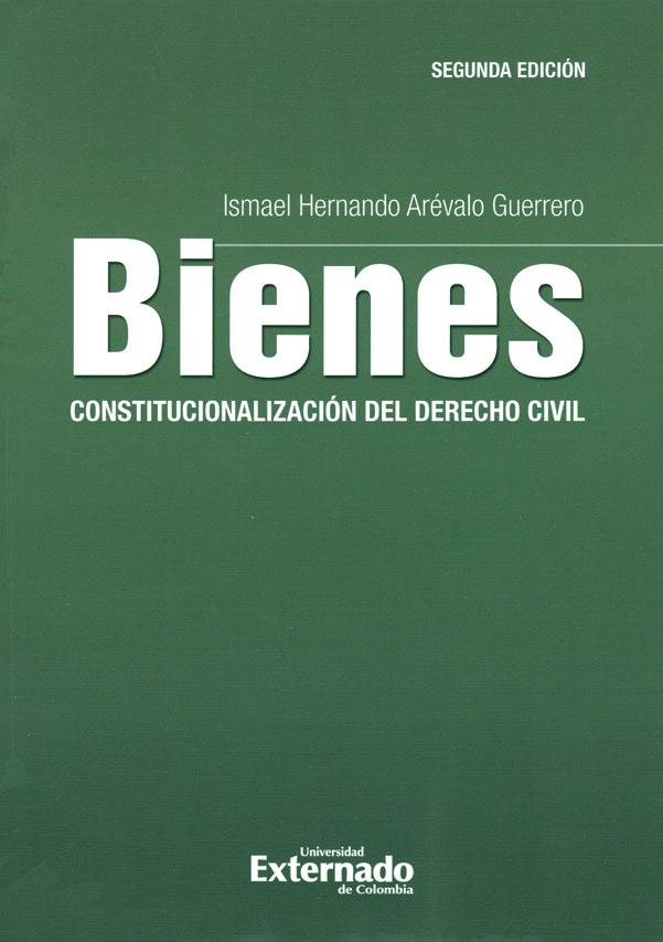 Bienes: Constitucionalización del derecho civil - 2da. Edición