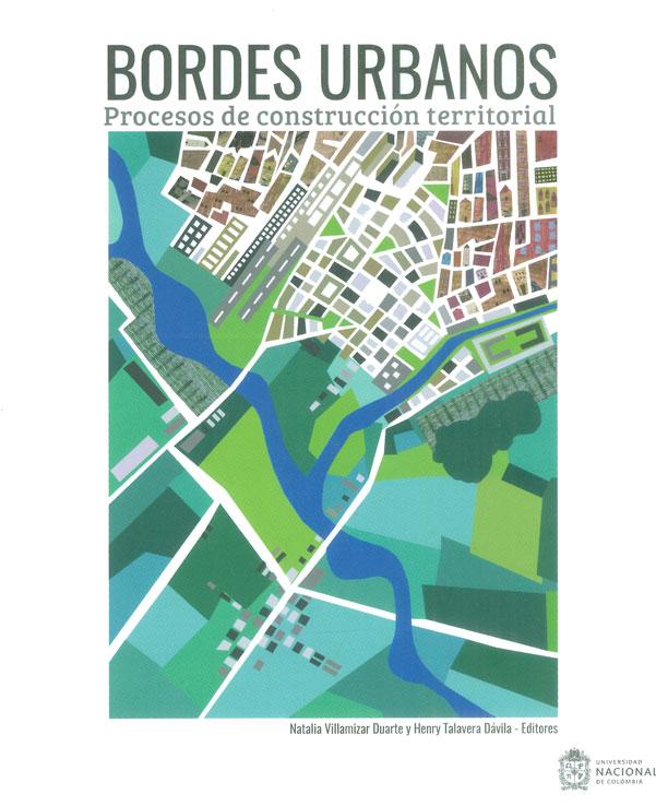 Bordes Urbanos. Procesos de construcción territorial