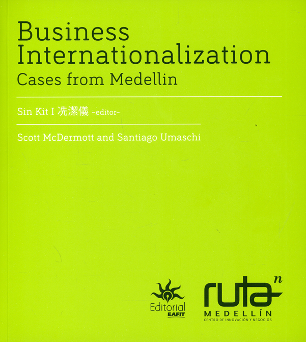 Internacionalización empresarial. Casos de Medellín/ Business Internationalization. Cases from Medellín