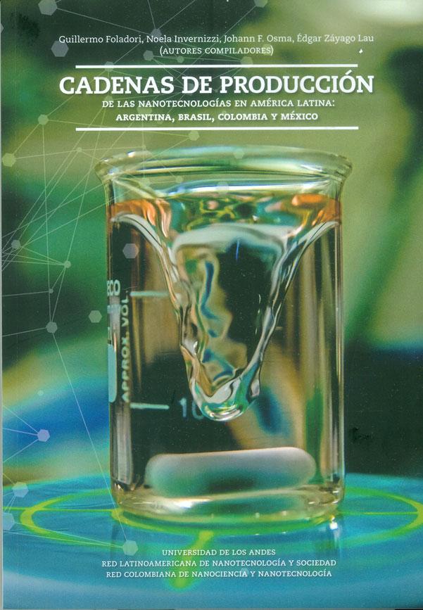 Cadenas de producción. De las nanotecnologías en América Latina: Argentina, Brasil, Colombia y México