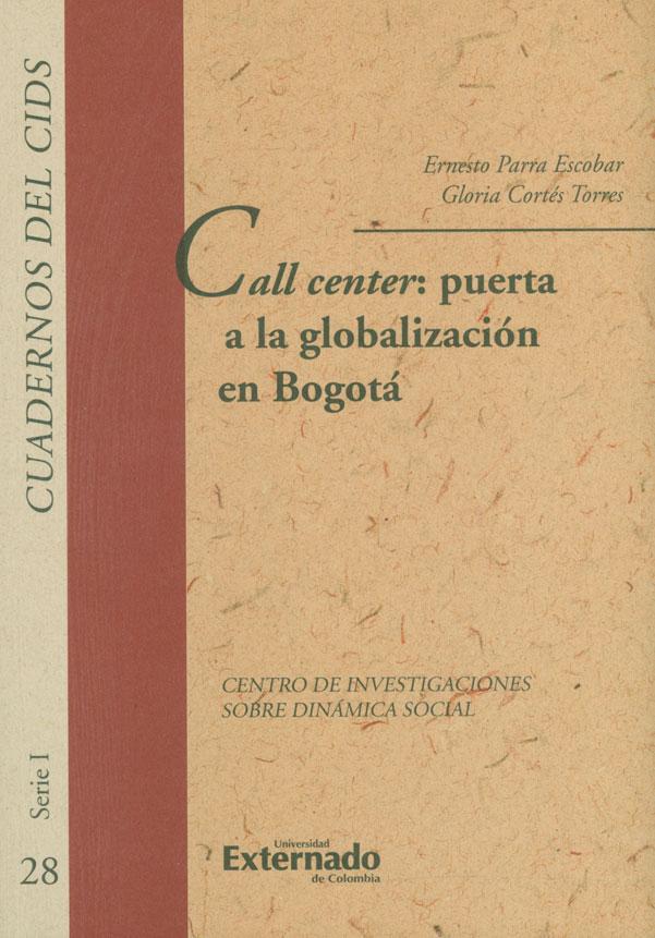 Call center: puesta a la globalización en Bogotá. Cuaderno del cids N.° 28 Serie I
