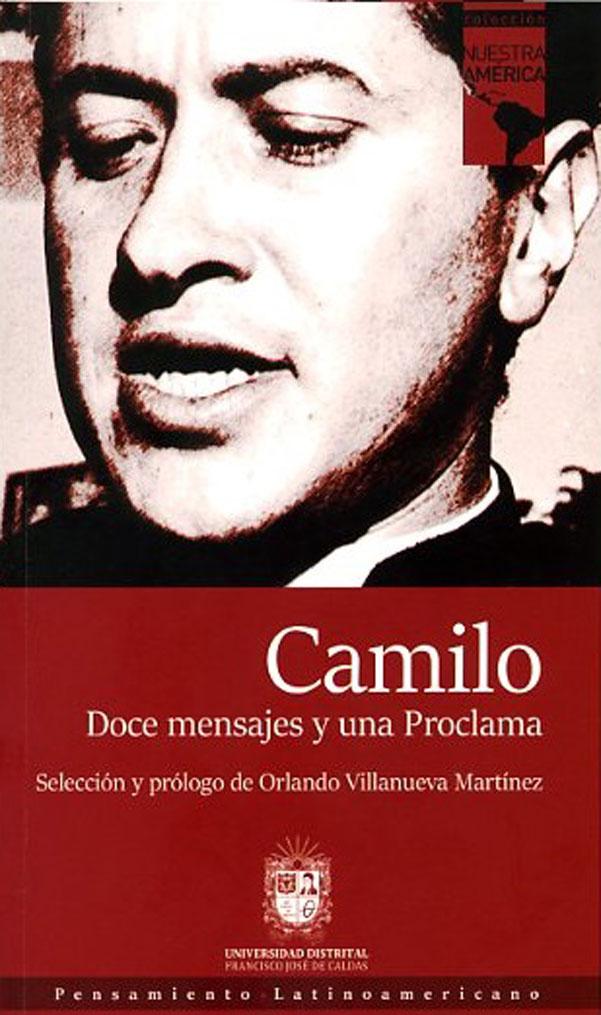 Pensamiento latinoamericano: Camilo, doce mensajes y una proclama