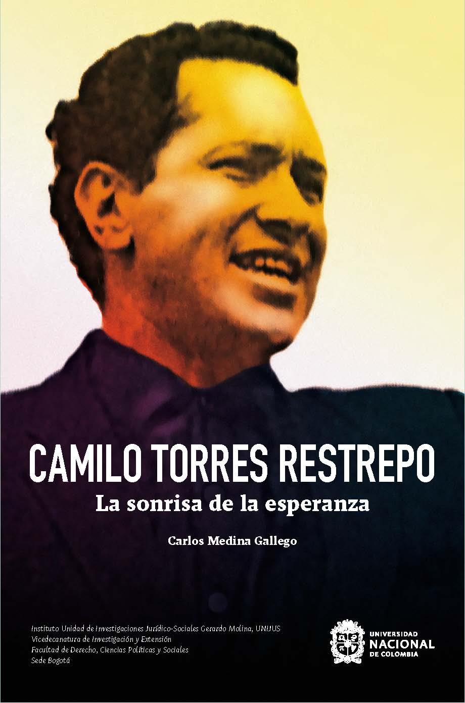 Camilo Torres Restrepo. La sonrisa de la esperanza