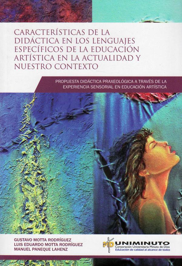 Características de la didáctica en los lenguajes específicos de la educación artística en la actualidad y nuestro contexto