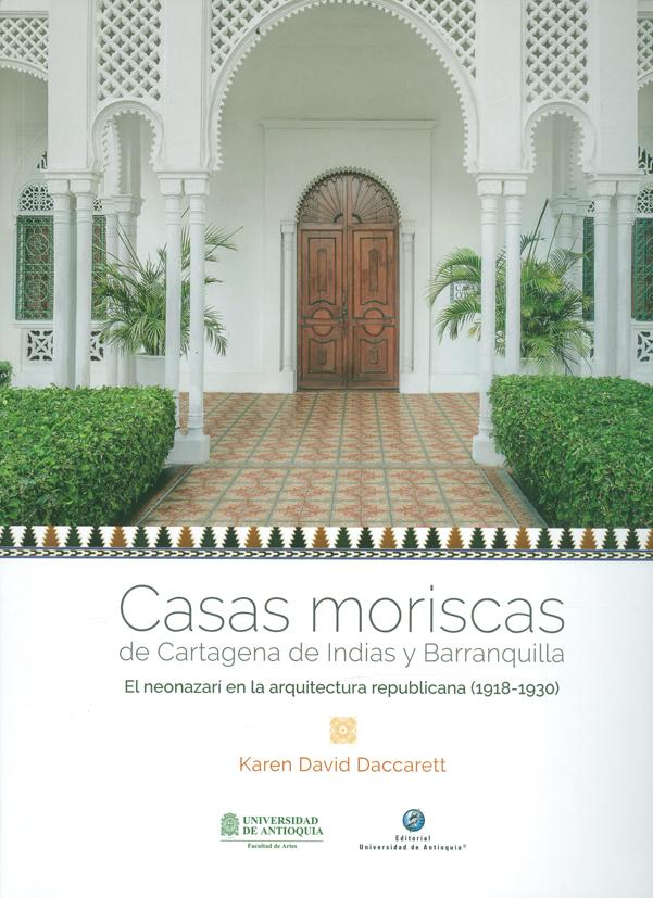 Casas moriscas de Cartagena de Indias y Barranquilla. El neonazari en la arquitectura republicana (1918-1930)