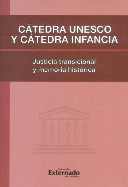 Cátedra Unesco y Cátedra Infancia. Justicia transicional y memoria histórica