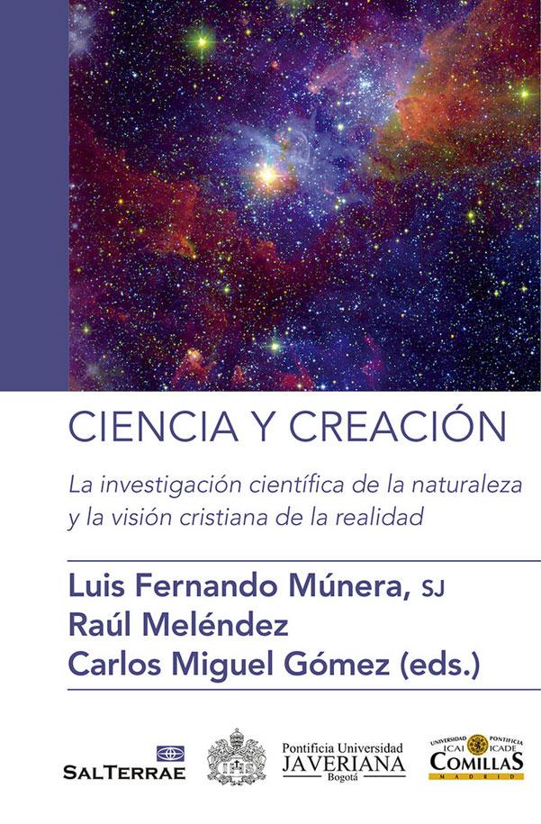 Ciencia y creación. La investigación científica de la naturaleza y la visión cristiana de la realidad