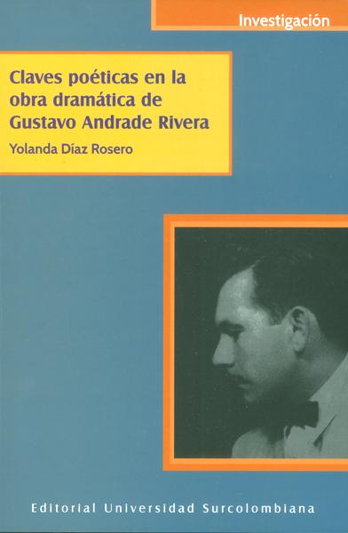 Claves poéticas en la obra dramátia de Gustavo Andrade Rivera