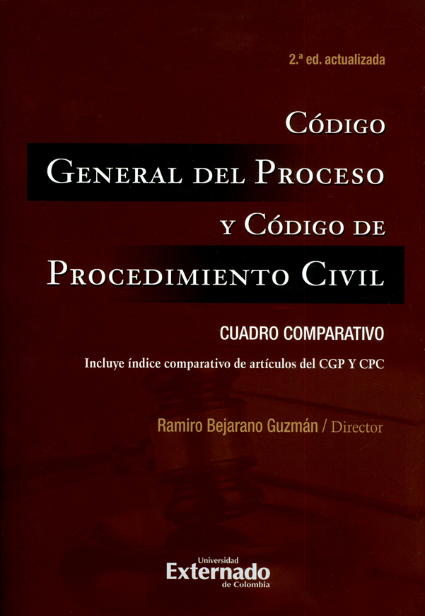 Código general del proceso y código de procedimiento civil. Cuadro comparativo. Incluye índice comparativo de artículos del CGP Y CPC. 2ª  Edición