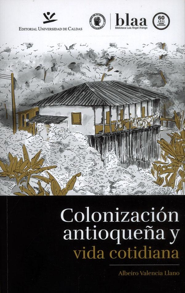 Colonización antioqueña y vida cotidiana