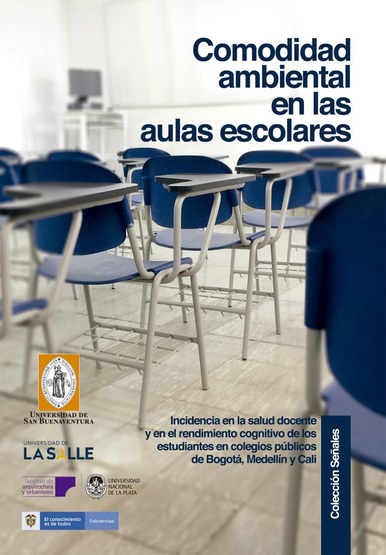 Comodidad ambiental en aulas escolares. Incidencia en la salud docente y rendimiento cognitivo de los estudiantes en colegios públicos de Bogotá, Medellín y Cali