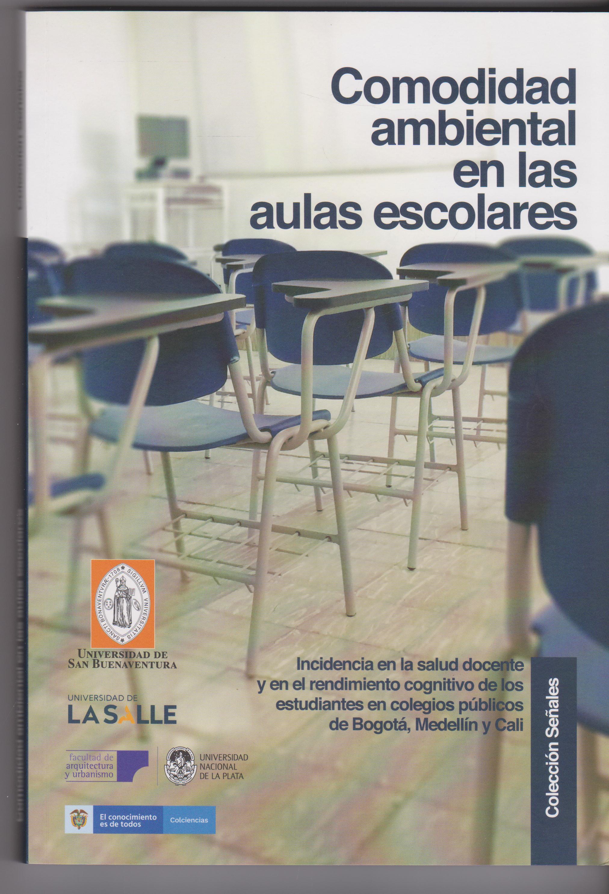 Comodidad ambiental en las aulas escolares. Incidencia en la salud docente y en el rendimiento cognitivo de los estudiantes en colegios públicos de Bogotá, Medellín y Cali.