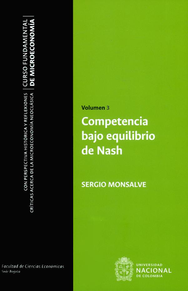 Competencia bajo equilibrio de Nash. Volumen 3. Curso fundamental de microeconomía. Con perspectiva histórica y reflexiones críticas acerca de la microeconomía neoclásica