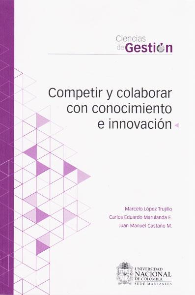 Competir y colaborar con conocimiento e innovación