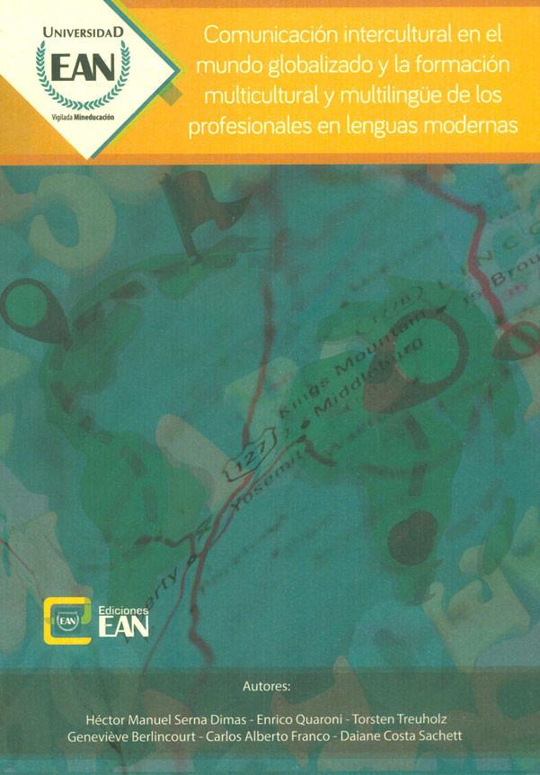 Comunicación intercultural en el mundo globalizado y la formación multicultural y multilingüe de los profesionales en lenguas modernas
