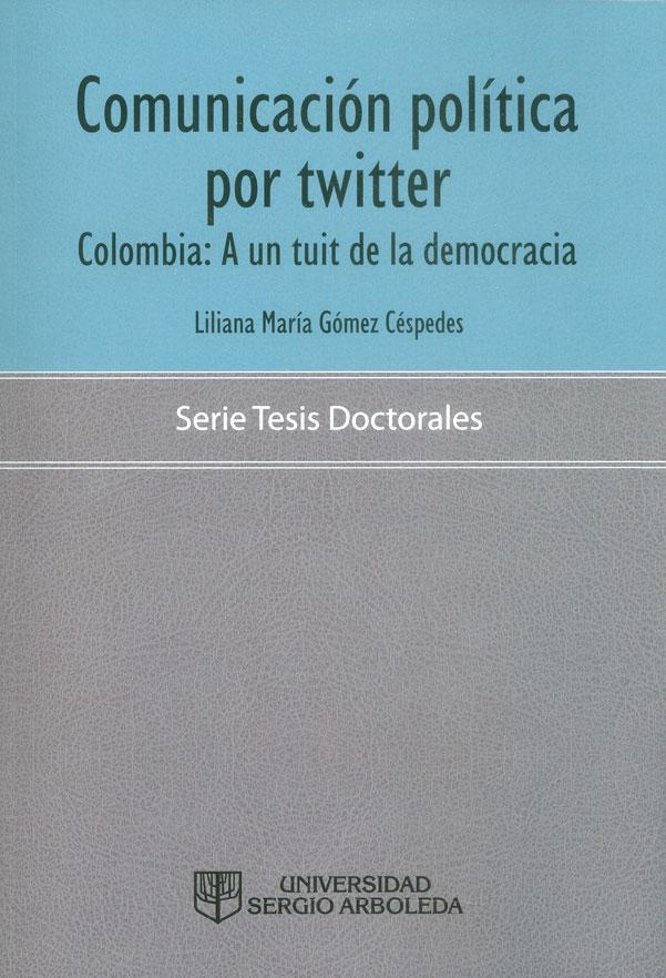 Comunicación política por Twitter. Colombia: A un tuit de la democracia