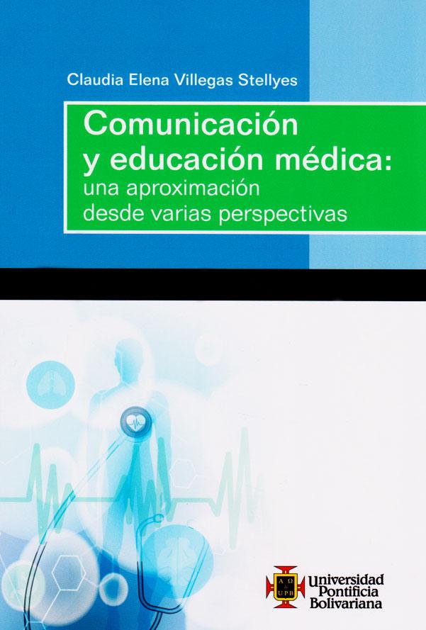 Comunicación y educación médica: una aproximación desde varias perspectivas