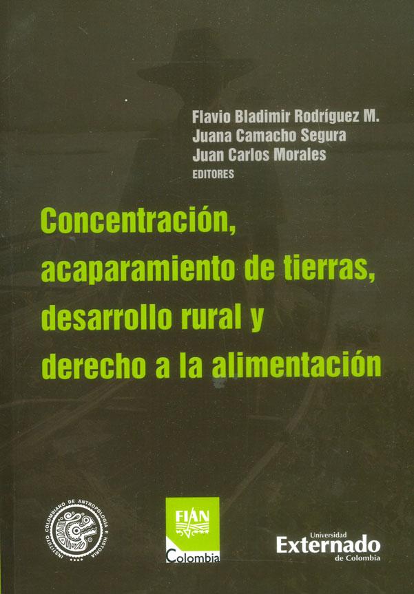 Concentración, acaparamiento de tierras, desarrollo rural y derecho a la alimentación