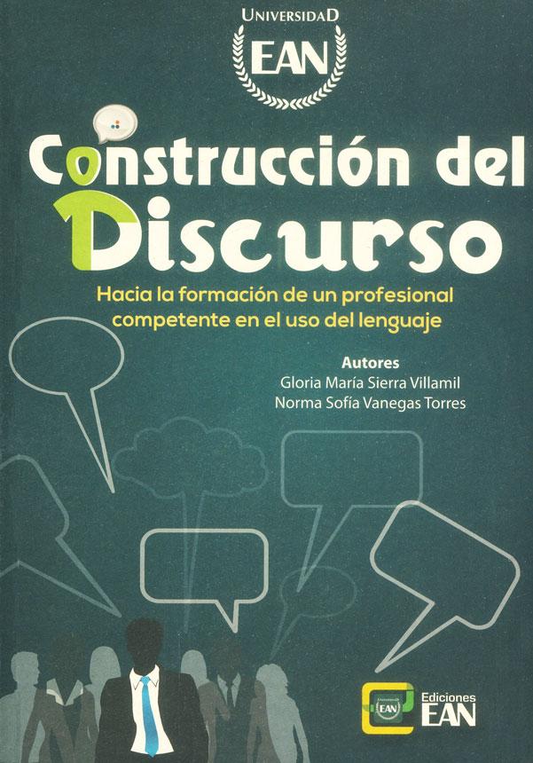Construcción del discurso: Hacia la formación de un profesional competente en el uso del lenguaje