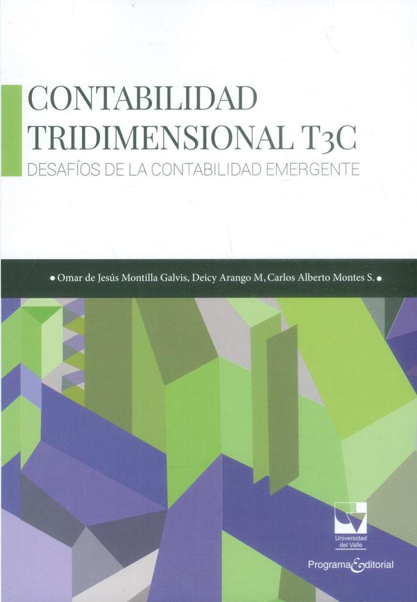 Contabilidad tridimensional T3C. Desafíos de la contabilidad emergente