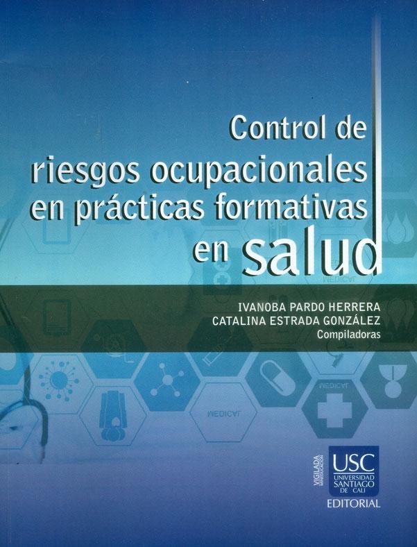 Control de riesgos ocupacionales en prácticas formativas en salud
