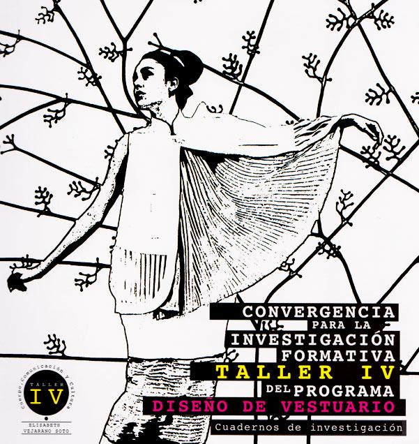 Convergencia para la investigación formativa: taller IV del programa diseño de vestuario. Cuadernos de investigación