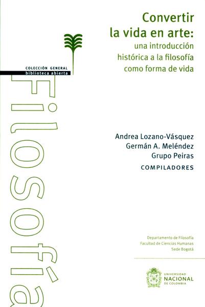 Convertir la vida en arte: una introducción histórica a la filosofía como forma de vida