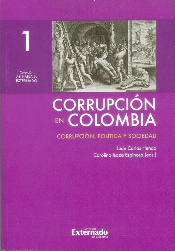 Corrupción en Colombia Tomo 1 Corrupción, política y sociedad