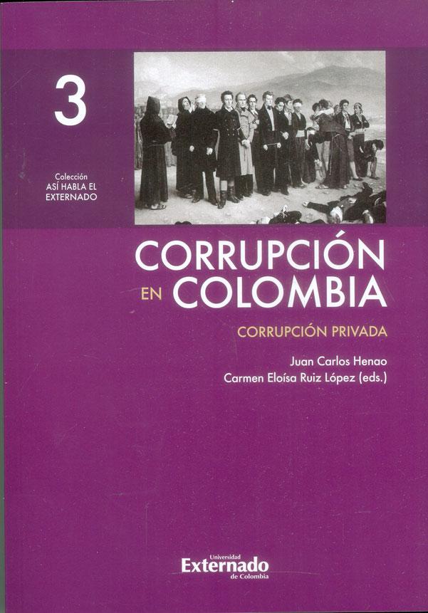 Corrupción en Colombia Tomo 3 Corrupción privada