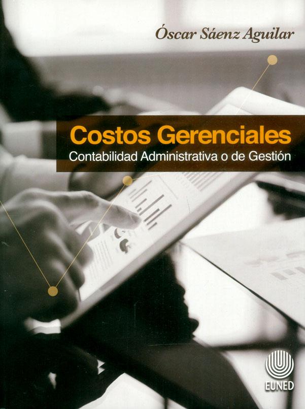 COSTOS GERENCIALES. CONTABILIDAD ADMINISTRATIVA O DE GESTIÓN