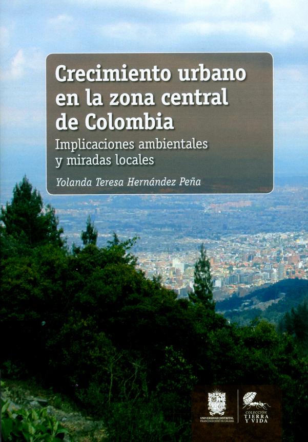 Crecimiento urbano en la zona central de Colombia. Implicaciones ambientales y miradas locales