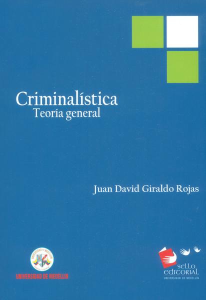 Críminalística. Teoría general ( 2 edición)