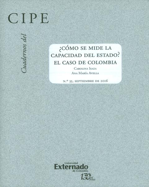 Cuadernos del CIPE No.35. ¿Cómo se mide la capacidad del estado? El caso de Colombia