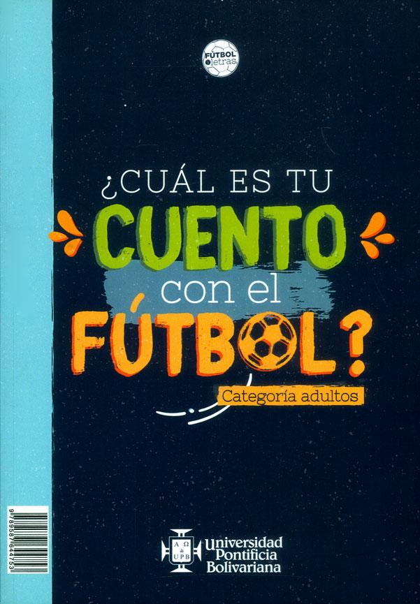 ¿Cuál es tu cuento con el fútbol? Categoría adultos/ What is your short tale with football? Adult category