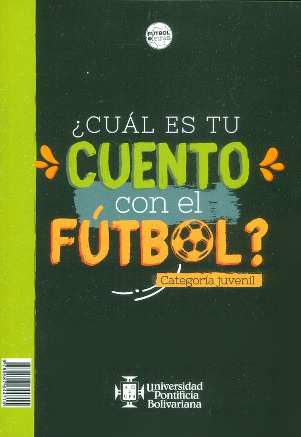 ¿Cuál es tu cuento con el fútbol? Categoría juvenil / What is your short tale with football? Juvenile category