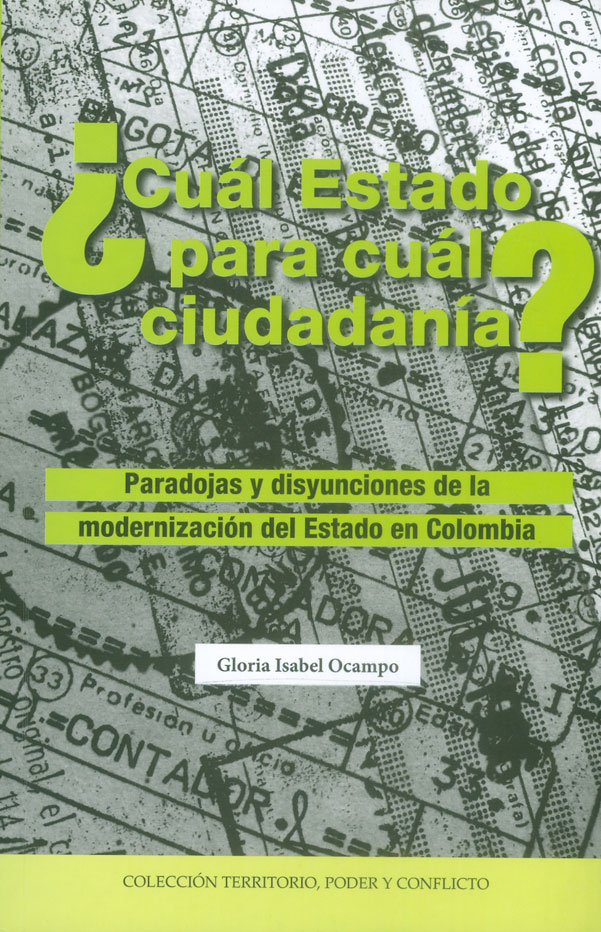 ¿Cuál estado para cuál ciudadanía?. Paradojas y disyunciones de la modernización del estado en Colombia