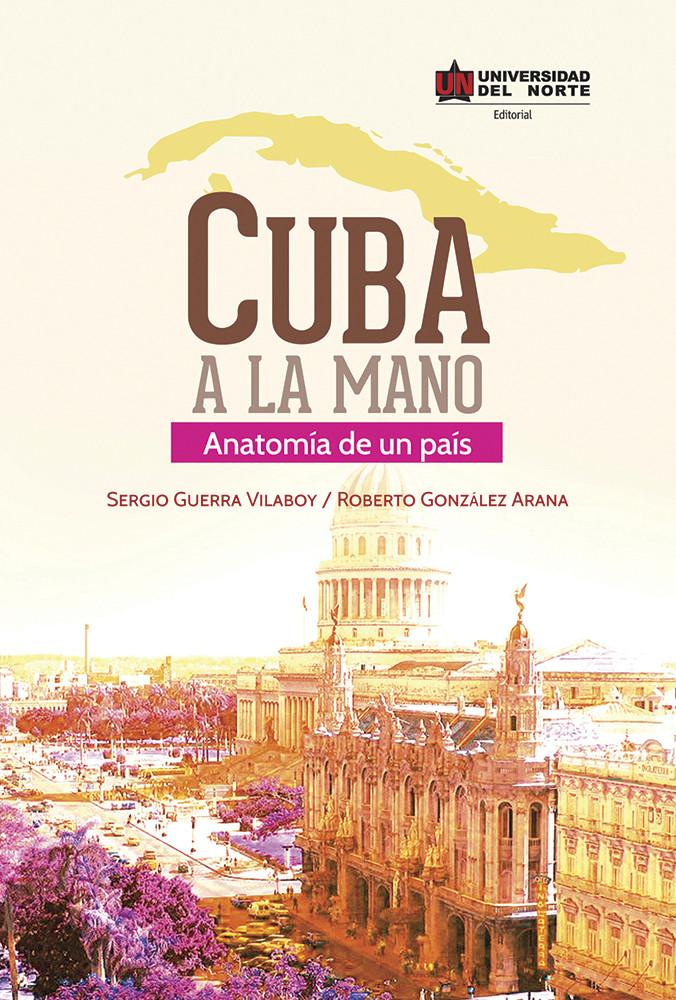 Cuba a la mano: Anatomía de un pais