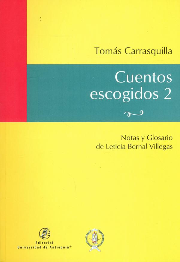 Cuentos escogidos 2. Tomás Carrasquilla
