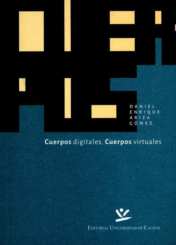Cuerpo digitales, Cuerpos virtuales