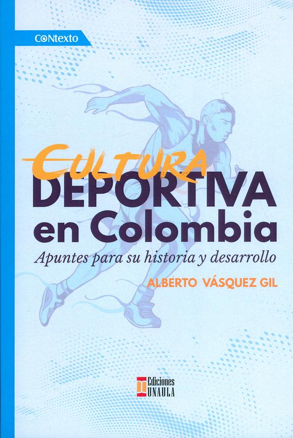 Cultura deportiva en Colombia. Apuntes para su historia y desarrollo