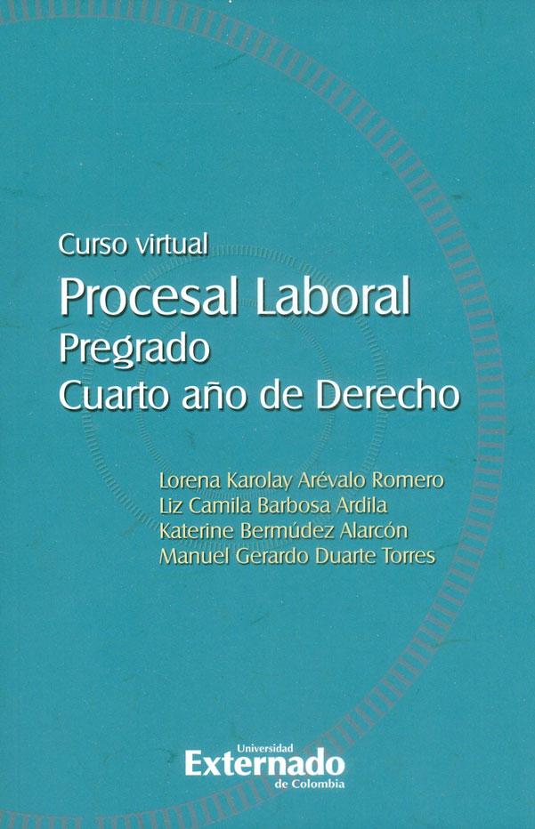 Curso virtual procesal laboral: Pregado, cuarto año de derecho