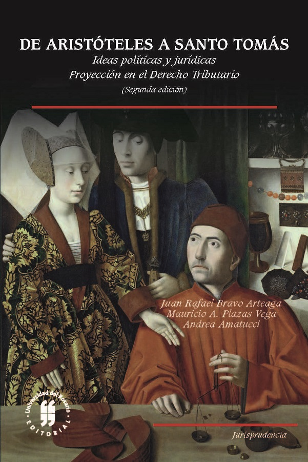 De Aristóteles a Santo Tomás. Ideas políticas y jurídicas. Proyección en el Derecho Tributario