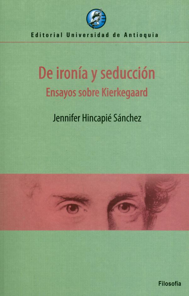 De ironía y seducción. Ensayos sobre Kierkegaard
