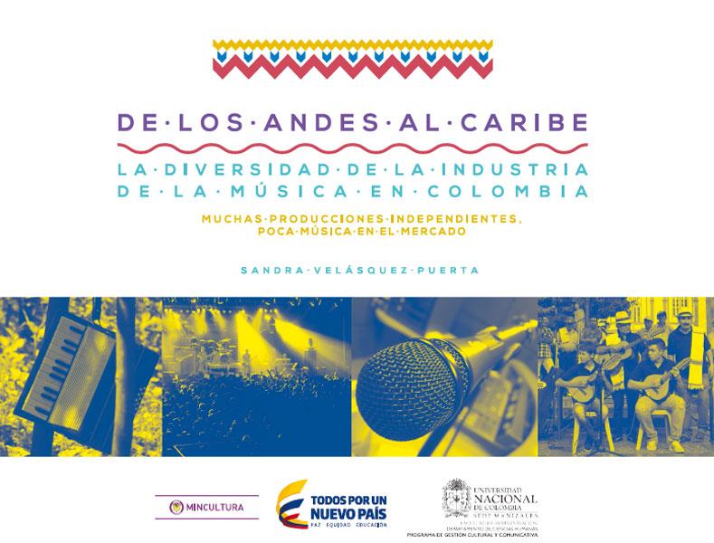 De los andes al caribe: la diversidad de la industria de la Música en Colombia. Muchas producciones independientes, poca música en el mercado