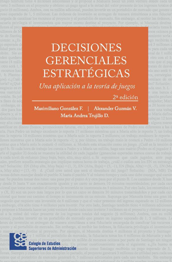 Decisiones gerenciales estratégicas: una aplicación a la teoría de juegos. Segunda Edición