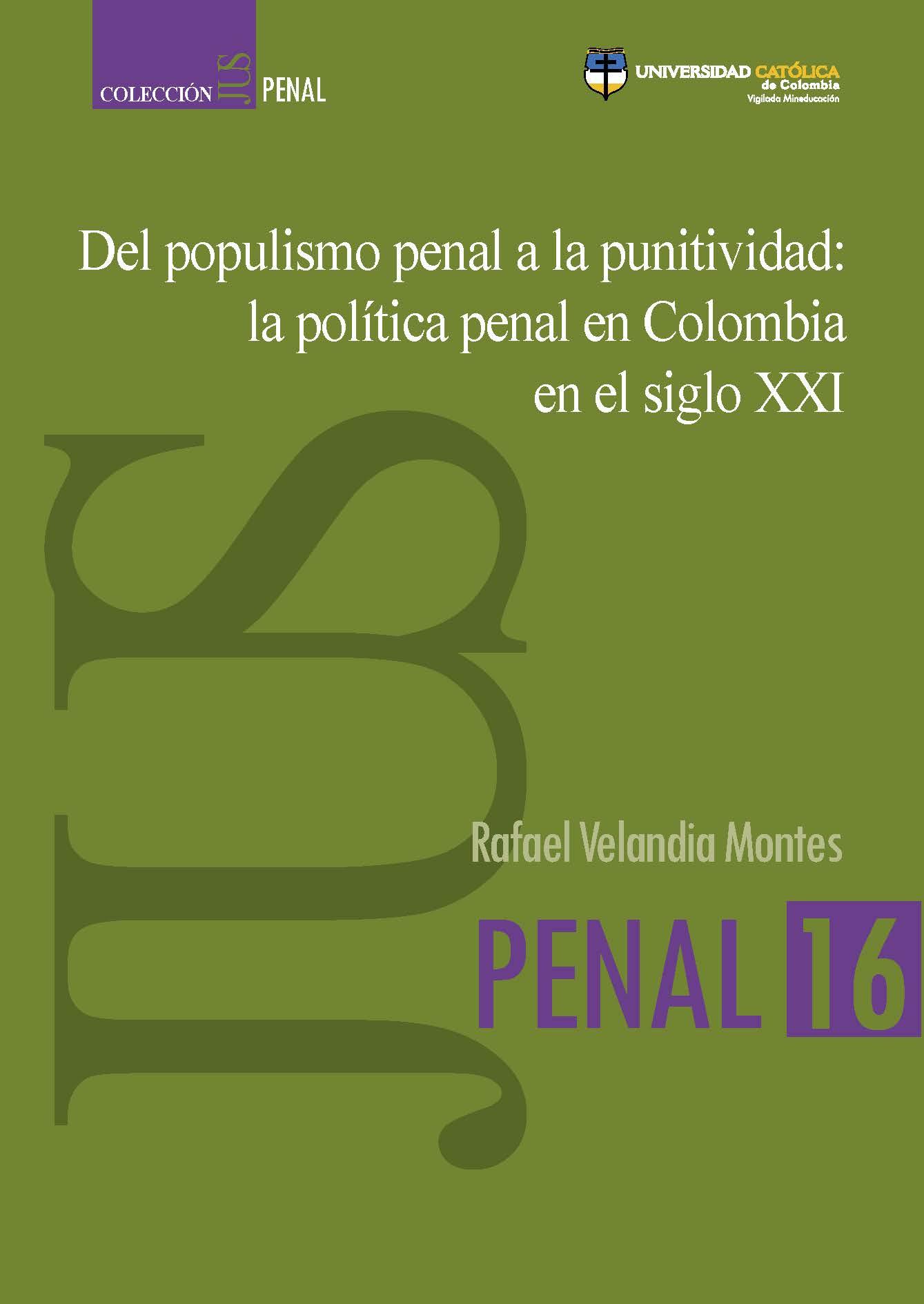 Del populismo penal a la punitividad: la política penal en Colombia en el siglo XXI